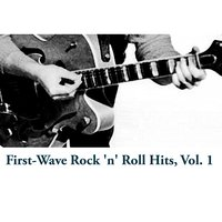 First-Wave Rock 'N' Roll Hits, Vol. 1 — сборник