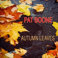 Autumn Leaves — Pat Boone, Irving Berlin