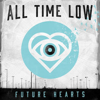 Future Hearts — All Time Low