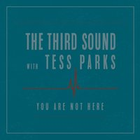 You Are Not Here — The Third Sound