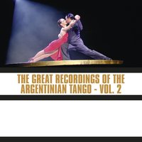 The Great Recordings of the Argentinian Tango, Vol. 2 — сборник