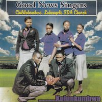 Kulunkumbwa — Good News Singers Chililabombwe, Lubengele SDA Church