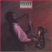 Anthology — Grover Washington, Jr.