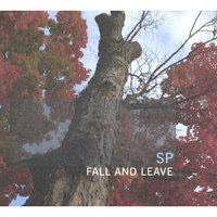 Fall And Leave — SP