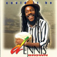 Could It Be — Dennis Brown