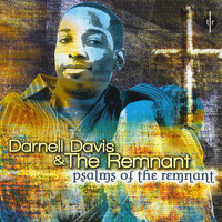 Psalms of the Remnant — Darnell Davis and The Remnant