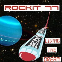 Living the Dream — Rockit 77