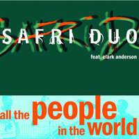 All The People In The World — Safri Duo