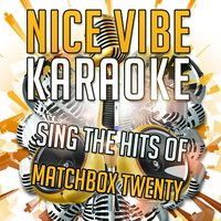 Sing the Hits of Matchbox Twenty — Nice Vibe