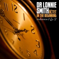 Octet in the Beginning, Vol. 1 & 2 — Dr. Lonnie Smith