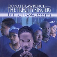 Tri-City 4.com — Donald Lawrence And The Tri-City Singers