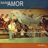 Soundtracks vol III — Naim Amor
