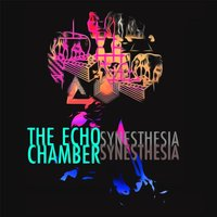 Synesthesia — The Echo Chamber
