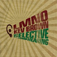 Selective Hearing — LMNO, Kev Brown