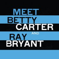 Meet Betty Carter and Ray Bryant — Betty Carter
