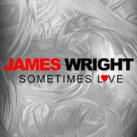 Sometimes Love — James Wright
