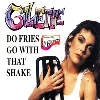 Do Fries Go With That Shake — Gillette