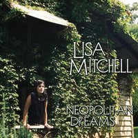 Neopolitan Dreams — Lisa Mitchell