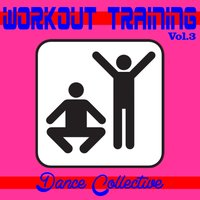 Workout Training , Vol. 3 — Dance Collective