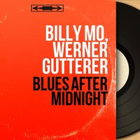 Blues After Midnight — Billy Mo, Werner Gutterer, Bert Kämpfert et son orchestre