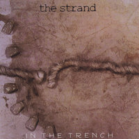 In The Trench — The Strand