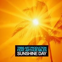 Sunshine Day — Arthur Miles, Tribe Art Production
