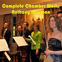 Complete Chamber Works of Anthony Newman — Anthony Newman