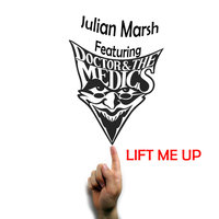 Lift Me Up — Julian Marsh feat. Doctor And The Medics