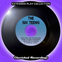 The Extended Play Collection, Vol. 139 — The Six Teens