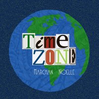 Time Zone — Marchan Noelle
