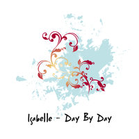 Day By Day — Isabelle