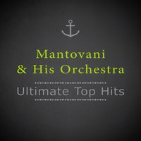 Ultimate Top Hits — Mantovani & His Orchestra