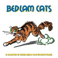 Bedlam Cats: A Collection of Cat Songs — Cynthia McQuillin