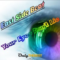 Your Eyes Don't Lie — East Side Beat