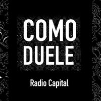 Como Duele — Radio Capital