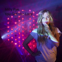 You Got the Love — Milly Pye