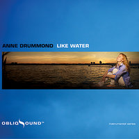 Like Water — Paul Meyers, Dave Eggar, Duduka Da Fonseca, Anne Drummond, Tom Chiu, Klaus Mueller