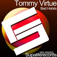 Bad Habits — tommy virtue
