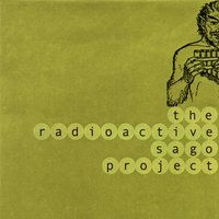 The Radioactive Sago Project — The Radioactive Sago Project