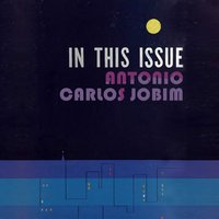 In This Issue — António Carlos Jobim
