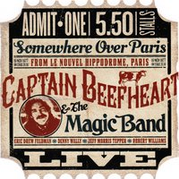 Live from Paris 1977 — Captain Beefheart And The Magic Band, Captain Beefheart, The Magic Band
