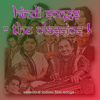 Hindi Songs - The Classics: Essential Indian Film Songs, Bollywood Hits, and Ghazals — Pankaj Mullick, Oldies Collection