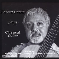 Fareed Haque Plays Classical Guitar — Fareed Haque