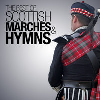 Best of Scottish Marches and Hymns — The Lowland Band of the Scottish Division