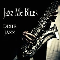 Jazz Me Blues: Dixie Jazz — The O'Neill Brothers Group