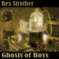 Ghosts of Boys — Rex Strother