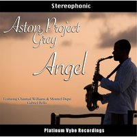 Angel (feat. Chantual Williams & Montrel Dupri) — Aston Grey Project & Gabriel Bello