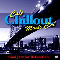 Cafe Chillout Music Club — Café Chillout Music Club