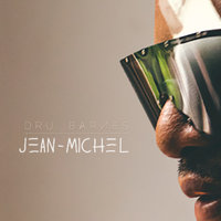 Jean-Michel - Single — Dru Barnes