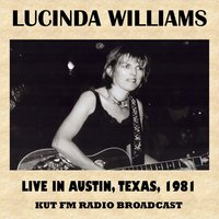 Live in Austin, Texas, 1981 (FM Radio Broadcast) — Lucinda Williams